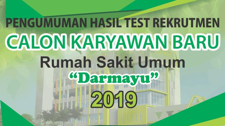 """PENGUMUMAN HASIL TEST REKRUTMEN KARYAWAN BARU RSU """"Darmayu"""" 2019"""